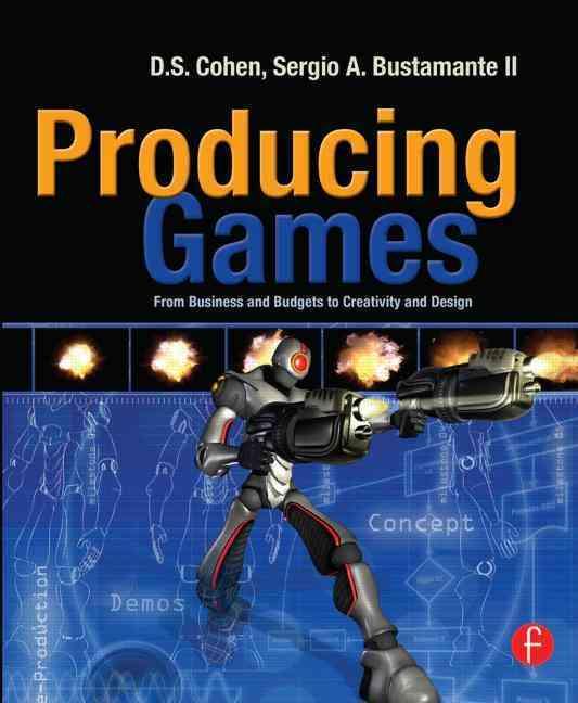 Producing Games By Cohen, D. S./ Bustamente, Sergio A., II/ Park, Tae Joon (EDT)/ Ray, Sheri Graner (CON)/ McShaffry, Michael (CON)