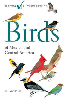 Birds of Mexico and Central America By Van Perlo, Ber